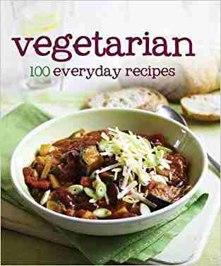 Buy 100 Recipes   Vegetarian by Hannah Montana online in india - Bookchor   9781445430454