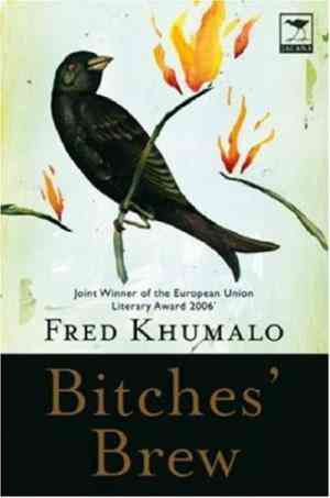 Buy Bitches Brew by Fred Khumalo online in india - Bookchor   9781770091900