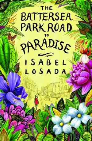 Buy Battersea Park Road to Paradise by Isabel Losada online in india - Bookchor   9781907486395