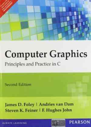 Buy Computer Graphics Principles & Practice by Andries van Dam; F. Hughes John; James D. Foley; Steven K. Feiner online in india - Bookchor | 9788131705056