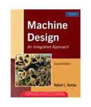 Buy Machine Design: An Integrated Approach by NORTON online in india - Bookchor   9788131705339