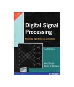 Buy Digital Signal Processing: Principles, Algorithms, and Applications, 4e by Dimitris G. Manolakis online in india - Bookchor | 9788131710005