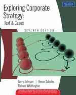 Buy Exploring Corporate Strategy: Text & Cases by Gerry Johnson online in india - Bookchor | 9788131719251