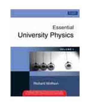 Buy Essential University Physics (Volume 1) by Richard Wolfson online in india - Bookchor | 9788131721933