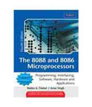 Buy The 8088 And 8086 Microprocessors : Programming,Interfacing,Software,Hardware And Applications by TRIEBEL online in india - Bookchor | 9788177584813