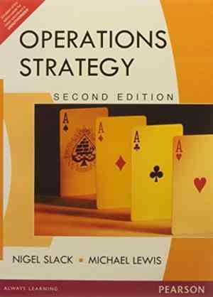 Buy Operations Strategy, 2e by Slack online in india - Bookchor | 9788131725726