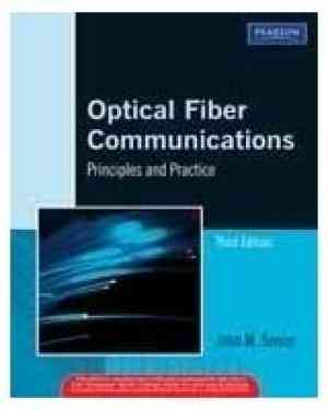 Buy Optical Fiber Communications: Principles and Practice by Senior online in india - Bookchor   9788131732663