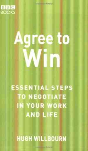 Buy Agree to Win: Essential Steps to Negotiate in Your Work and Life by Hugh Willbourn online in india - Bookchor   9780563521488