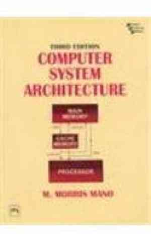 Buy Computer System Architecture, 3E by Mano online in india - Bookchor   9788120308558