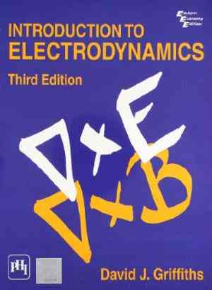Buy Introduction To Electrodynamics,, 3E by David J. Griffiths online in india - Bookchor | 9788120316010