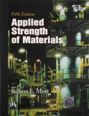 Buy Applied Strength Of Materials by Mott online in india - Bookchor | 9788120339019