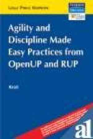 Buy Agility And Discipline Made Easy : Practices From Openup And Rup by Per Kroll online in india - Bookchor | 9788131713150