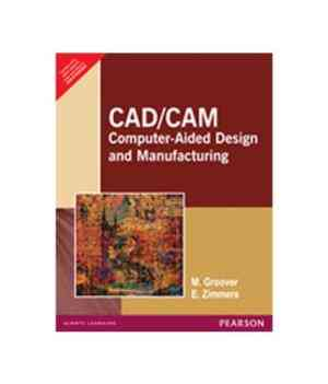 Buy CadCam : Computer Aided Design And Manufacturing by M. Groover online in india - Bookchor   9788177584165