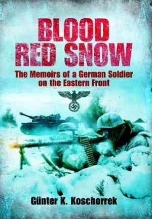 Buy Blood Red Snow by Gunter K. Koschorrek online in india - Bookchor   9781848325968