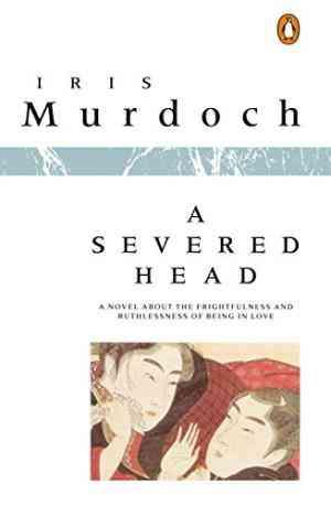 Buy A Severed Head by Iris Murdoch online in india - Bookchor | 9780140020038