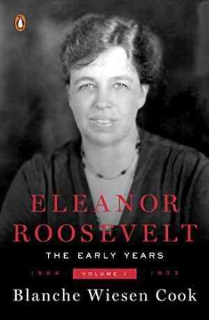 Buy Eleanor Roosevelt: Volume One, 1884 1933 by Blanche Wiesen Cook online in india - Bookchor | 9780140094602