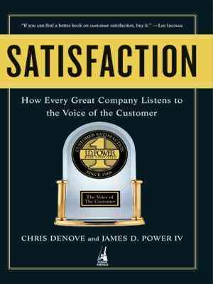Buy Satisfaction: How Every Company Listens to the Voice of the Customer by Chris Denove online in india - Bookchor | 9780143062318