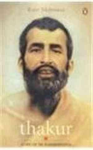 Buy Thakur: A Life of Sri Ramakrishna by Rajiv Mehrotra online in india - Bookchor | 9780143063711