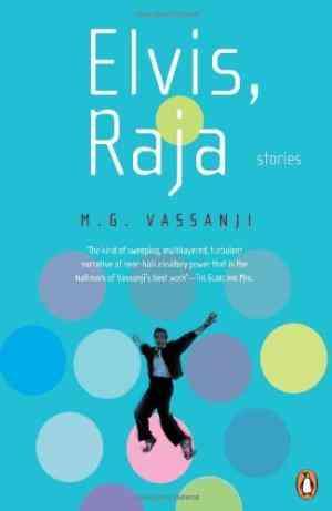 Buy Elvis, Raja: Stories by Vassanji online in india - Bookchor   9780143099789