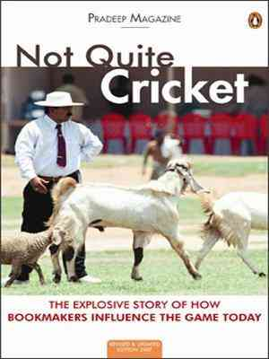 Buy Not Quite Cricket: The Xplosive Story of How Bookmakers Influence the Game Today by Pradeep Magazine online in india - Bookchor | 9780143103226