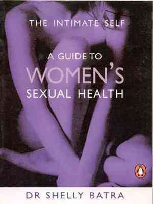 Buy The Intimate Self: A Guide to Womens Sexual Health by Shelly Batra online in india - Bookchor | 9780140297577