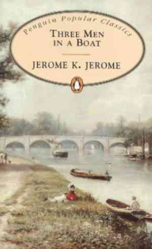 Buy Three Men in a Boat: To Say Nothing of the Dog!. Jerome K. Jerome by Jerome K. Jerome online in india - Bookchor | 9780140621334