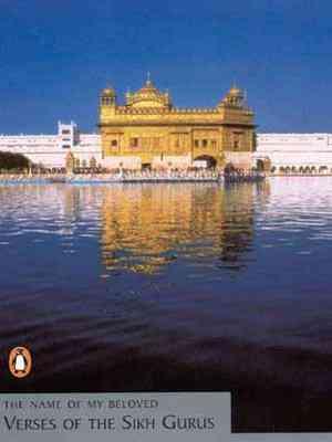 Buy The Name of My Beloved: Verses of the Sikh Gurus by Nikky-Guninder Kaur Singh online in india - Bookchor | 9780141007656