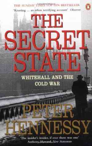 Buy The Secret State: Whitehall and the Cold War by Peter Hennessy online in india - Bookchor | 9780141008356