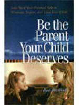 Buy Be The Parent Your Child Deserves by Rae Turnbull online in india - Bookchor | 9780143030973