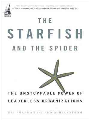 Buy The Starfish and the Spider: The Unstoppable Power of Leaderless Organizations by Ori Brafman online in india - Bookchor   9780143101352