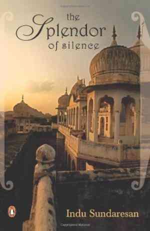 Buy The Splendour of Silence by Indu Sundaresan online in india - Bookchor | 9780143101383
