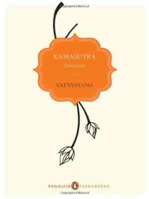 Buy Kamasutra: Selections by Vatsyayana online in india - Bookchor   9780143416081