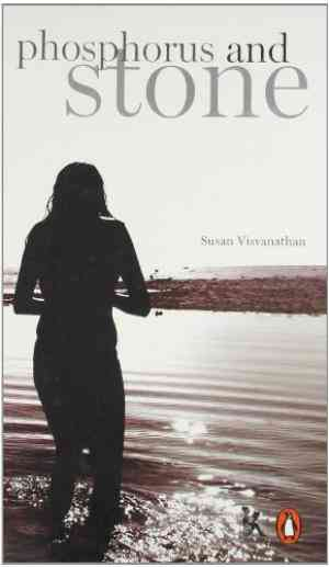 Buy Phosphorus and Stone by Susan Visvanathan online in india - Bookchor   9788189013707