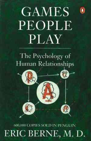 Buy Games People Play: The Psychology of Human Relationships by Eric Berne online in india - Bookchor   9780140027686