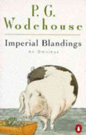Buy Imperial Blandings: An Omnibus: Full Moon Pigs Have Wings Service with a Smile by P. G. Wodehouse online in india - Bookchor   9780140173598