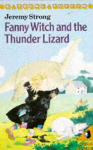 Buy Fanny Witch and the Thunder Lizard by Jeremy Strong online in india - Bookchor | 9780140328172