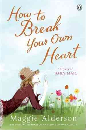 Buy How to Break Your Own Heart by Maggie Alderson online in india - Bookchor   9780141019628