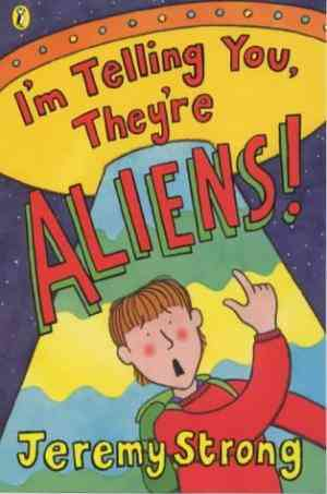 Buy Im Telling You Theyre Aliens by Jeremy Strong online in india - Bookchor | 9780141306858
