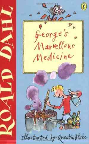 Buy Georges Marvellous Medicine by Roald Dahl online in india - Bookchor   9780141311340