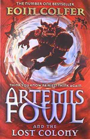 Buy Artemis Fowl and the Lost Colony by Eoin Colfer online in india - Bookchor   9780141320793