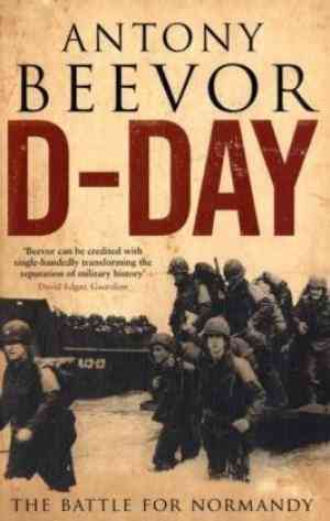 Buy D Day: The Battle for Normandy by Antony Beevor online in india - Bookchor | 9780670918096