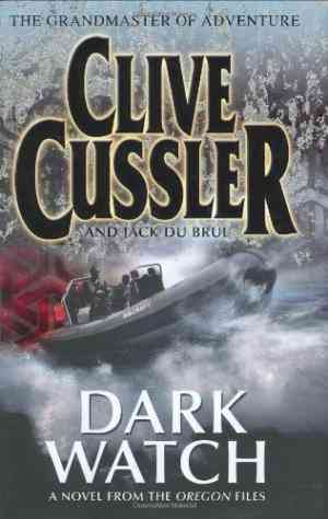 Buy Dark Watch: A Novel from the Oregon Files by Clive Cussler online in india - Bookchor   9780718147990