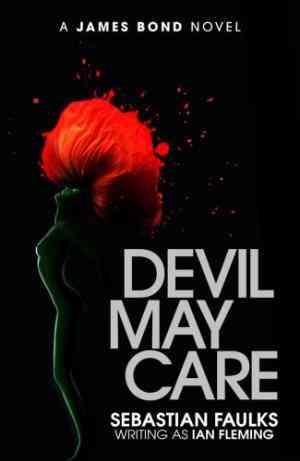 Buy Devil May Care by Sebastian Faulks online in india - Bookchor | 9780718154189
