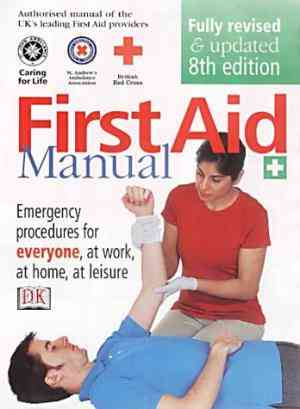 Buy First Aid Manual: The Authorised Manual of St. John Ambulance, St. Andrews Ambulance Association, and the British Red Cross by St. John New Zealand online in india - Bookchor | 9780751337044