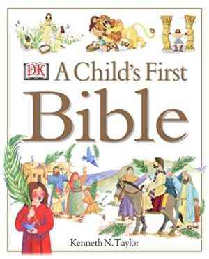 Buy Childs First Bible by Kenneth N. Taylor online in india - Bookchor | 9780751357769