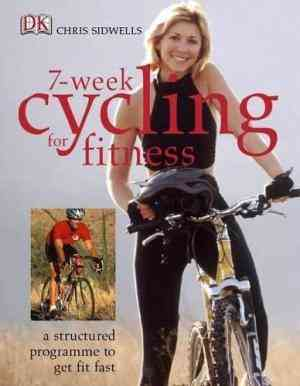 Buy 7 Week Cycling for Fitness by Chris Sidwells online in india - Bookchor | 9781405311014