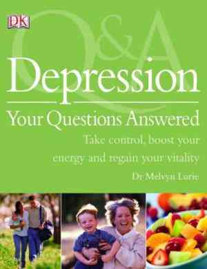 Buy Depression: Your Questions Answered by Dr. Melvyn Louis Lurie online in india - Bookchor   9781405317573