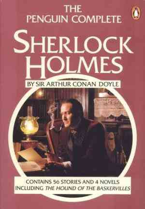 Buy The Penguin Complete Sherlock Holmes by Sir Arthur Conan Doyle online in india - Bookchor   9780140056945