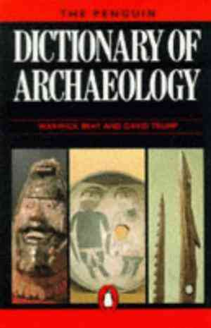 Buy The Penguin Dictionary of Archaeology by Warwick Bray online in india - Bookchor | 9780140511161