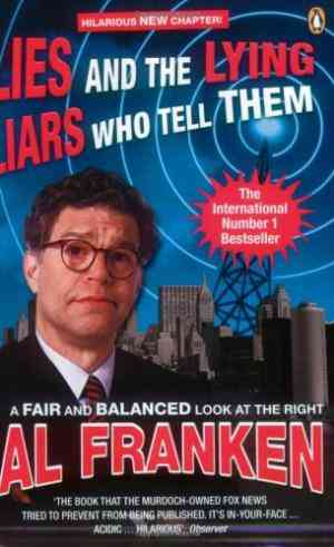 Buy Lies (and the Lying Liars Who Tell Them) by Al Franken online in india - Bookchor | 9780141017808